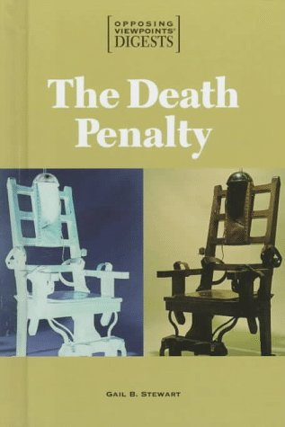 The Death Penalty (Opposing Viewpoints Digests): Editor-Gail Stewart