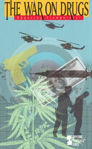 The War on Drugs: Opposing Viewpoints: David L. Bender
