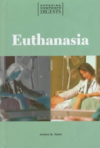 9781565108714: Euthanasia (Opposing Viewpoints Series) (Opposing Viewpoints Digests)