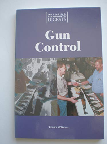 9781565108783: Gun Control (Opposing Viewpoints Digests)