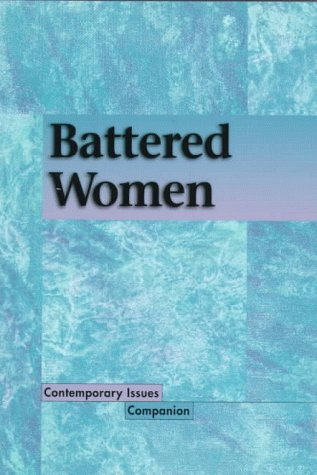9781565108967: Contemporary Issues Companion - Battered Women (paperback edition)