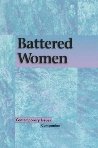 9781565108974: Contemporary Issues Companion - Battered Women (hardcover edition)