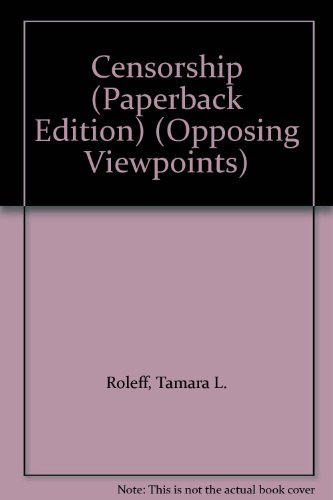 9781565109568: Censorship (Paperback Edition) (Opposing Viewpoints)