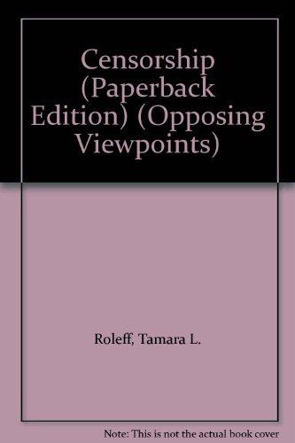 Censorship - Opposing Viewpoints: Roleff, Tamara L.