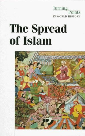 9781565109667: The Spread of Islam (Turning Points in World History)