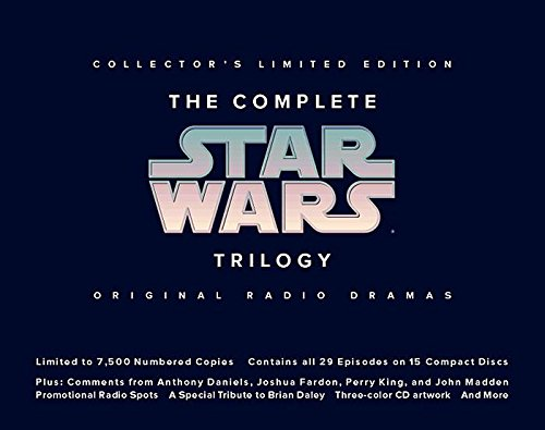 9781565111653: The Complete Star Wars Trilogy: Original Radio Drama, Limited Edition