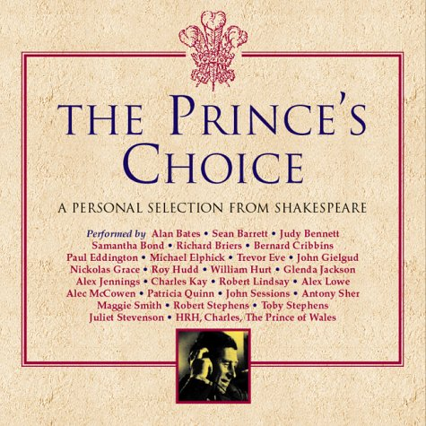 9781565111714: The Prince's Choice: A Personal Selection From Shakespeare (Classic, HighBridge)