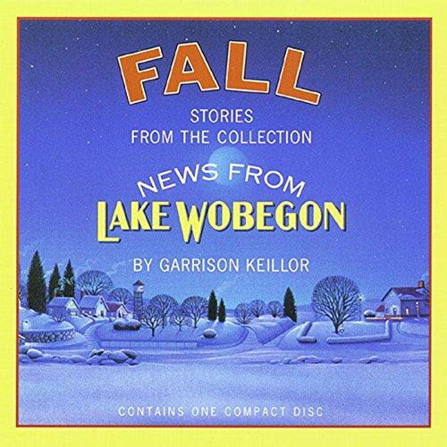 News from Lake Wobegon: Fall: Keillor, Garrison