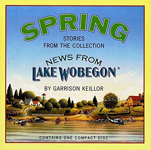 9781565112506: News from Lake Wobegon: Spring