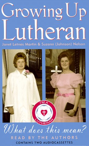 Growing Up Lutheran (9781565112858) by Suzanne Nelson; Janet Letnes Martin