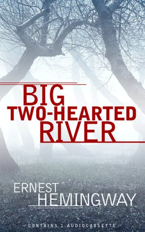 "hemingway s big two hearted river Contents foreword mark p ott vii introduction joseph fruscione 1 modernist style, identity politics, and trauma in hemingway's ""big two-hearted river"" and stein's."