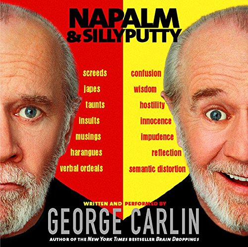 Napalm and Silly Putty: George Carlin