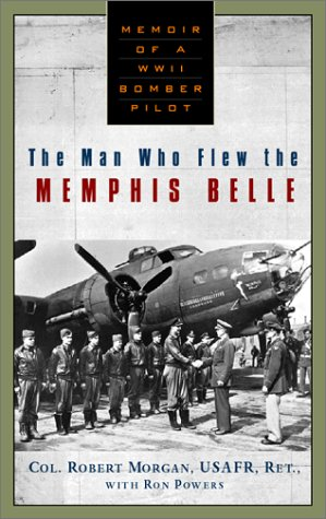 The Man Who Flew the Memphis Belle: Memoirs of a WWII Bomber Pilot cassette (1565114841) by Robert Morgan; Ron Powers