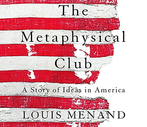Metaphysical Club (Compact Disc): Louis Menand
