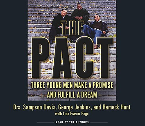 The Pact Three Young Men Make a Promise and Fulfill a Dream: Sampson Davis