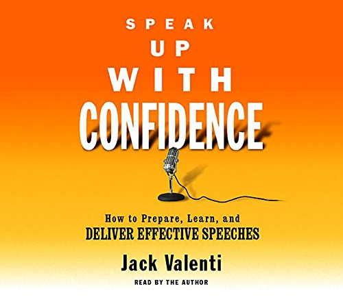 9781565117396: Speak Up With Confidence: How to Prepare, Learn, and Deliver Effective Speeches