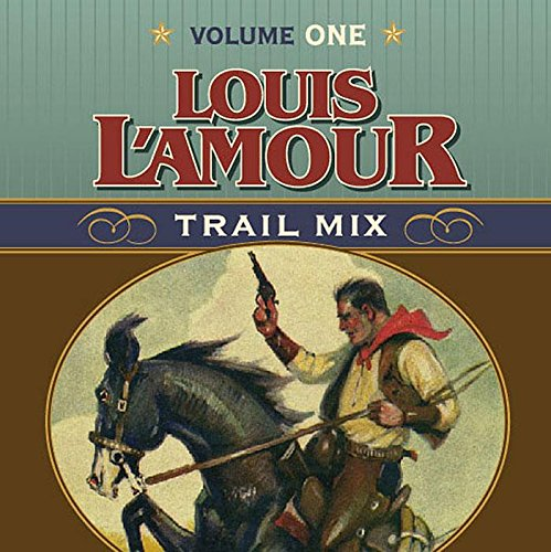 Louis L'Amour Trail Mix: Volume One (1565117689) by Louis L'Amour