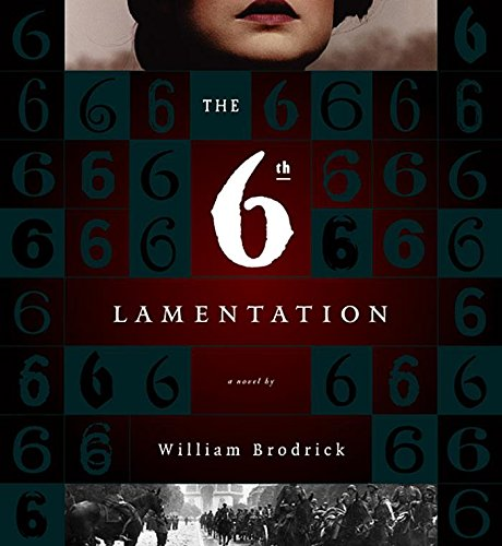 The Sixth Lamentation: Brodrick, William
