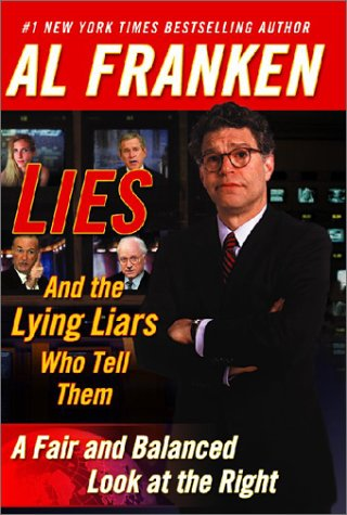 9781565117969: Lies and the Lying Liars Who Tell Them: A Fair and Balanced Look at the Right