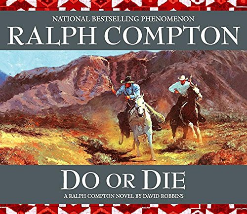 9781565118072: Do or Die: A Ralph Compton Novel by David Robbins (Sundown Riders (Audio))