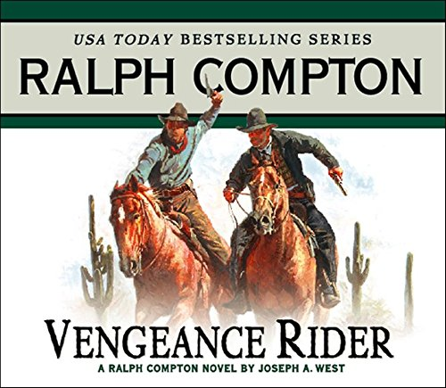 Vengeance Rider: A Ralph Compton Novel by Joseph A. West (Gunfighter (Audio)) (9781565118829) by Ralph Compton; Joseph A. West
