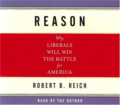 9781565118911: Reason: WHY LIBERALS WILL WIN THE BATTLE FOR AMERICA