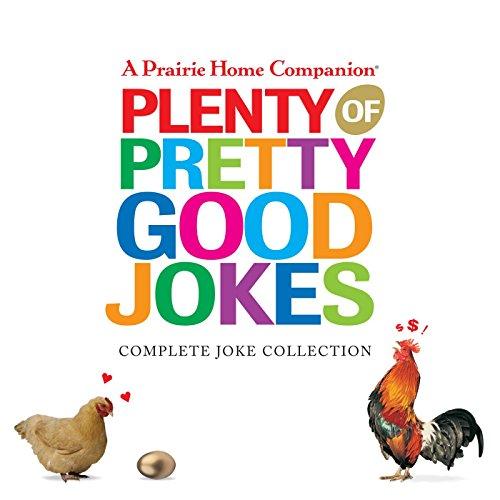 9781565119178: Plenty of Pretty Good Jokes (Prairie Home Companion (Audio))