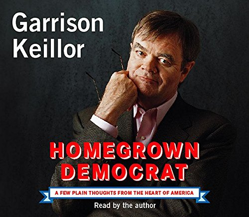 9781565119284: Homegrown Democrat: A Few Plain Thoughts from the Heart of America