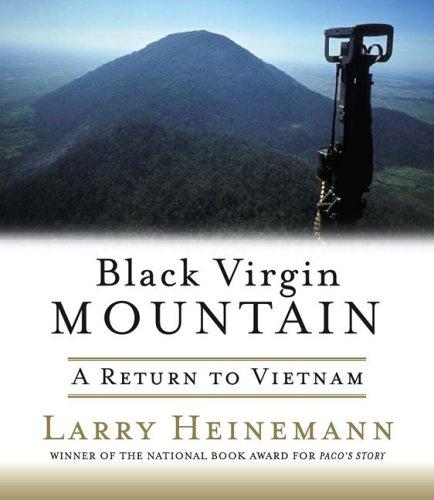 Black Virgin Mountain: A Return to Vietnam: Larry Heinemann