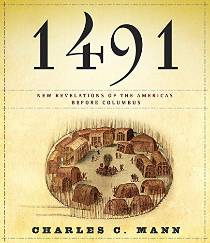 1491: New Revelations of the Americas Before: Charles C Mann
