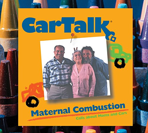 9781565119802: Car Talk: Maternal Combustion: Calls About Moms and Cars