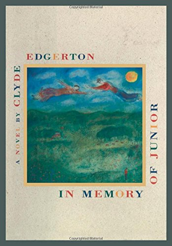 IN MEMORY OF JUNIOR: Edgerton, Clyde.