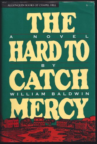 The Hard to Catch Mercy: Baldwin, William P.