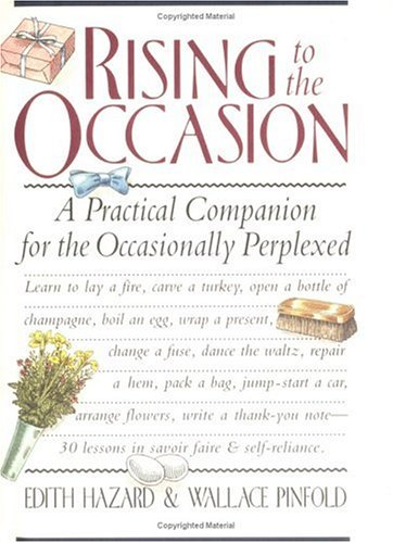 Rising to the Occasion: A Practical Companion for the Occasionally Perplexed: Pinfold, Wallace G., ...