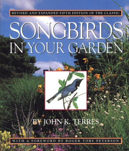 Songbirds in Your Garden: John K. Terres