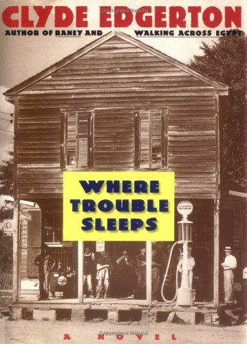 Where Trouble Sleeps: Clyde Edgerton