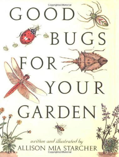 9781565120716: Good Bugs for Your Garden