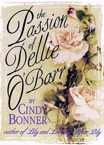 The Passion of Dellie O'Barr: Bonner, Cindy