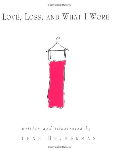 Love, Loss, and What I Wore: My Life in Fashion