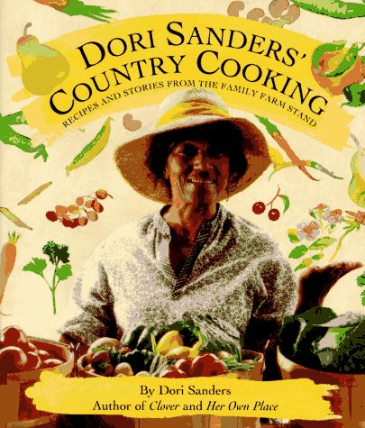 Dori Sanders' Country Cooking: Recipes and Stories from the Family Farmstand