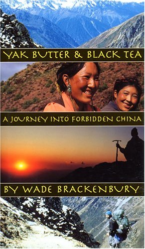 9781565121485: Yak Butter & Black Tea: A Journey into Forbidden China