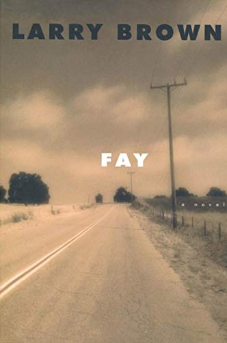 Fay: A Novel Brown, Larry: Brown, Larry