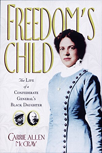 9781565121867: Freedom's Child: The Life of a Confederate General's Black Daughter