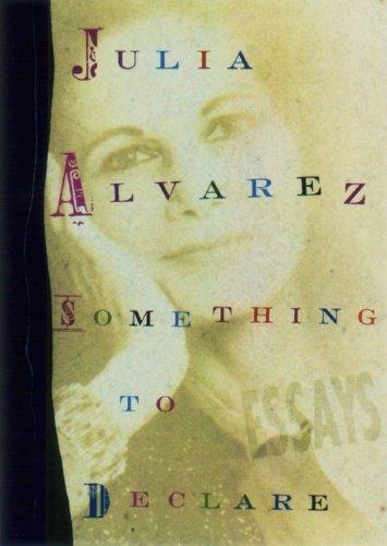 NOTHING TO DECLARE: Alvarez, Julia