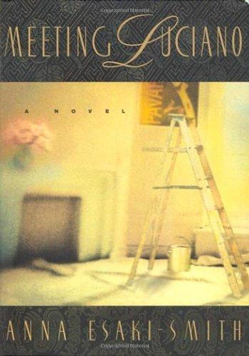 Meeting Luciano: A Novel: Esaki-Smith, Anna