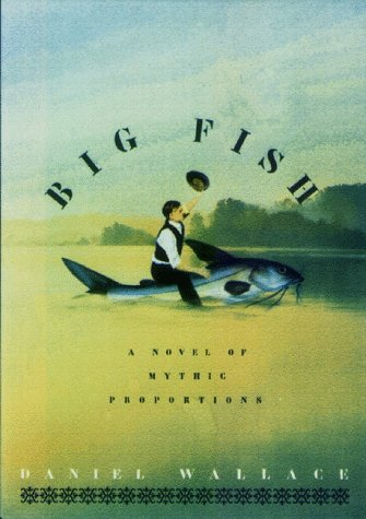 Big Fish : A Novel of Mythic: Wallace, Daniel