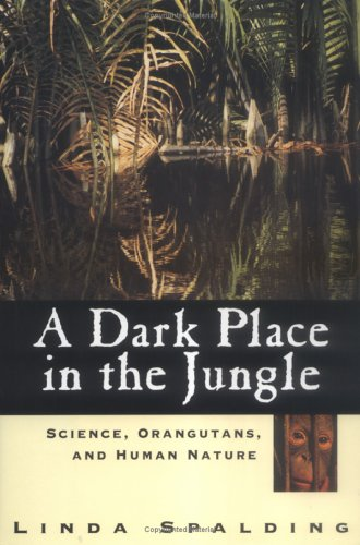 A Dark Place in the Jungle: Science,: Spalding, Linda