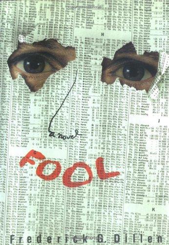 Fool: A Novel: Dillen, Frederick G.