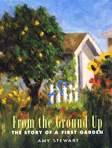 9781565122406: From the Ground Up: The Story of a First Garden