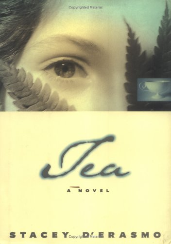 Tea: A Novel: D'Erasmo, Stacey